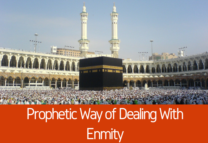 the prophetic way of dealing with enmity