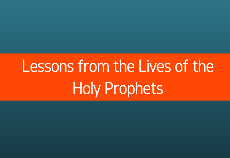 lessons from the lives of the holy prophets