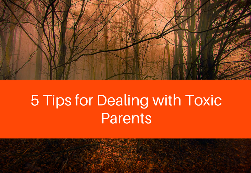 tips for dealing with toxic parents