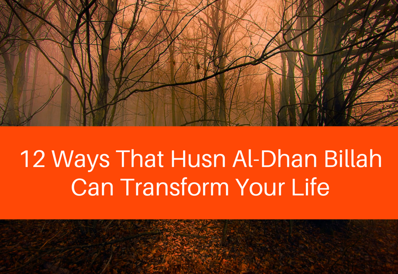 12 Ways That Husn Al-Dhan Billah Can Transform Your Life