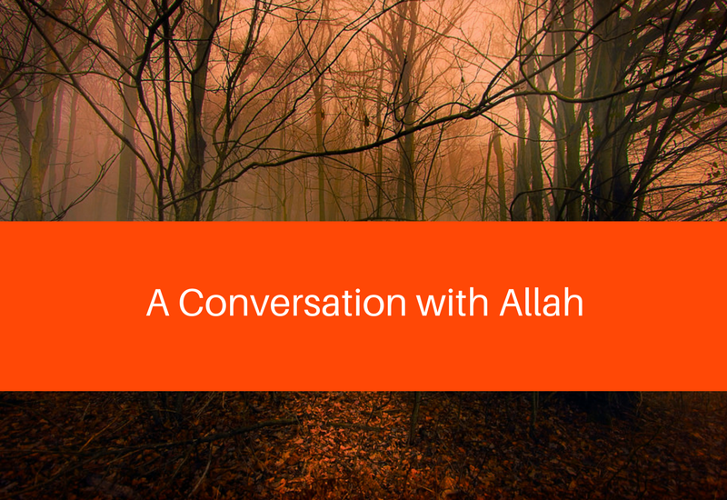 a conversation with Allah