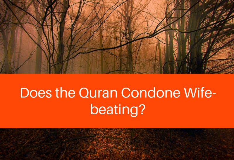 Does the Quran Condone Wife beating?