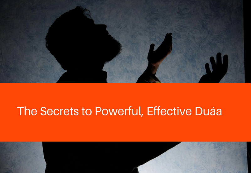 the secrets to powerful effective duaa